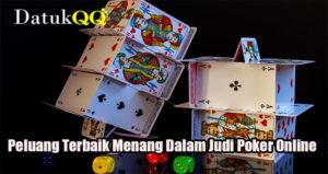 Peluang Terbaik Menang Dalam Judi Poker Online